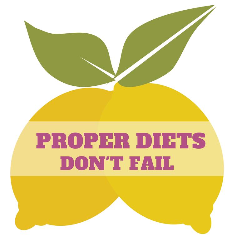 - Proper diets don't fail-